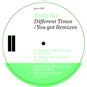Andy Vaz - Different Times / You Got Remixes