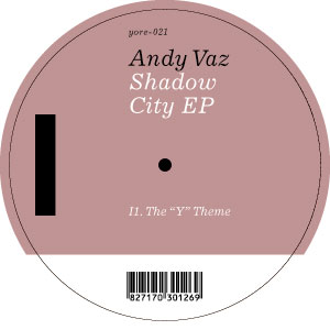 Andy Vaz - Shadow City EP